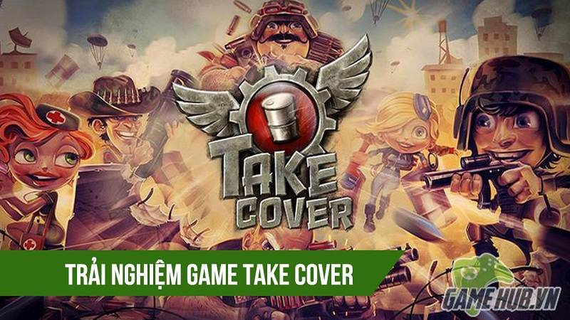 Trải nghiệm game chiến thuật Take Cover - iOS/Android
