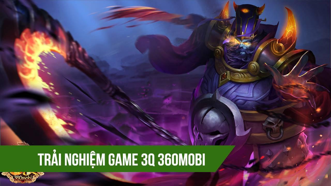 Trải nghiệm game Esports Việt 3Q 360mobi - VNG