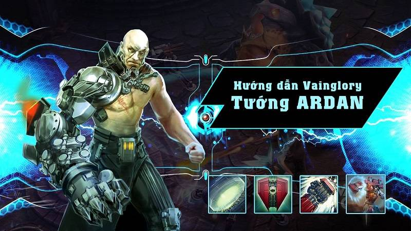[Vainglory Vietsub] Hướng dẫn tướng Ardan