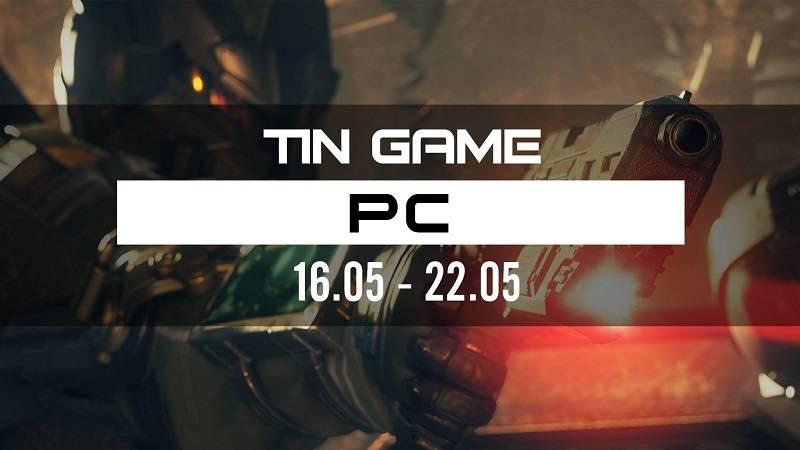 Bản tin Game PC tuần 3 tháng 5/2016