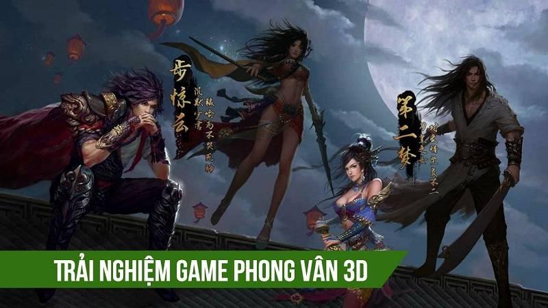 Trải nghiệm game MMORPG Phong Vân 3D ra mắt 24/5/2016 - VNG
