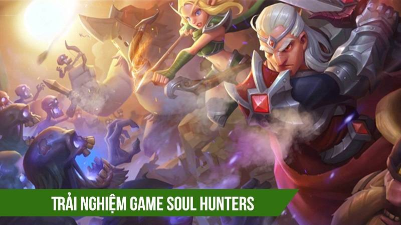 Trải nghiệm game RPG Soul Hunters - Lilith Games
