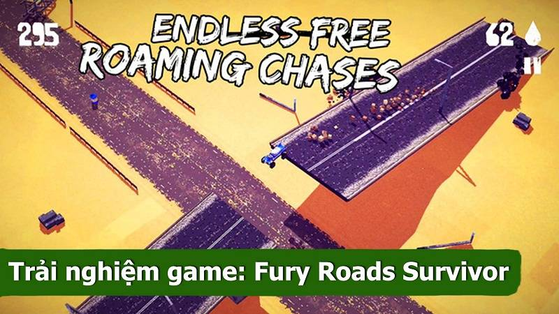 Trải nghiệm game đua xe Fury Roads Survivor...