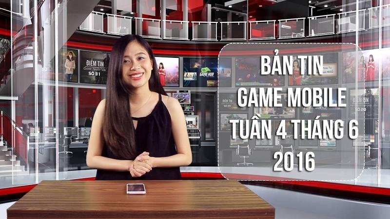 Bản tin Game mobile tuần 4 tháng 6/2016