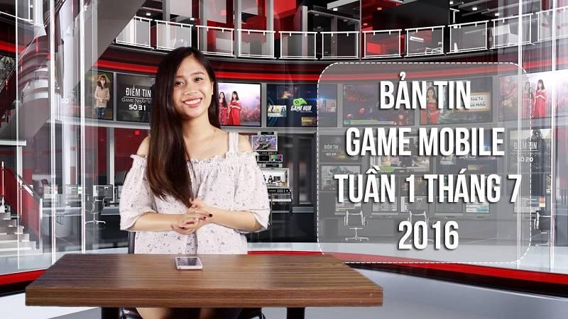 Bản tin Game mobile tuần 1 tháng 7/2016