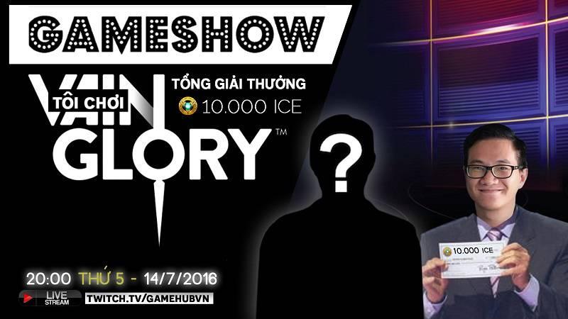 [Game Show] I Am A Vainglory Gamer – Truy tìm người sở hữu 10.000 ICE