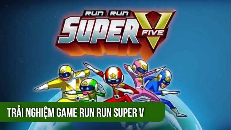 Trải nghiệm game 5 anh em siêu nhân - Run...