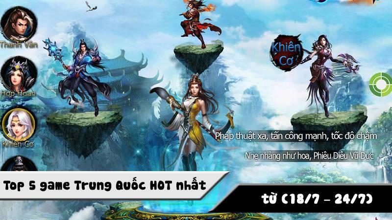 Top 5 game Trung Quốc HOT nhất (18/7 - 24/7)