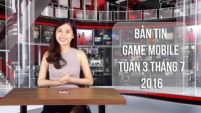 Bản tin Game mobile tuần 3 tháng 7/2016