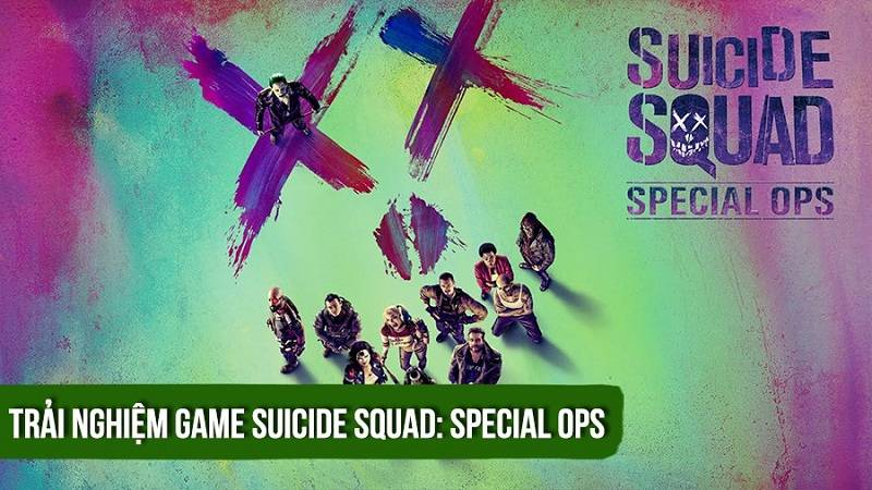Trải nghiệm game bắn súng Suicide Squad: Special Ops ( iOS/Android)