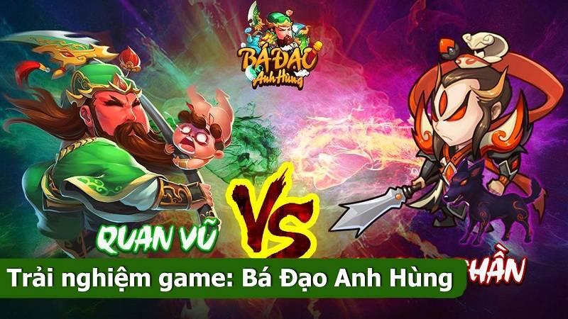 Trải nghiệm game siêu hài Bá Đạo Anh Hùng – VegaGame