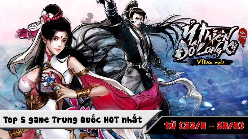 Top 5 game Trung Quốc HOT nhất ( từ 22/8 - 28/8)