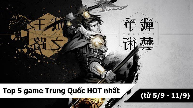 Top 5 game Trung Quốc HOT nhất ( từ 5/9 - 11/9)