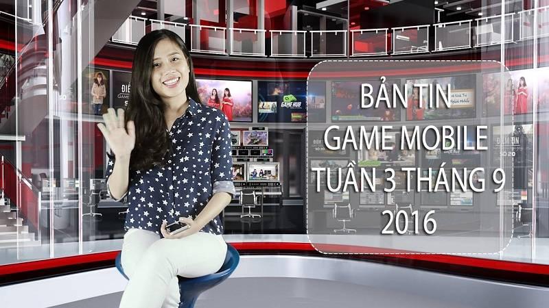 Bản tin Game mobile tuần 3 tháng 9/2016