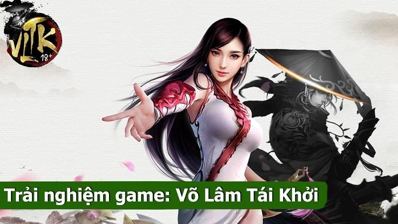 Trải nghiệm game Võ Lâm Tái Khởi - VTC Mobile