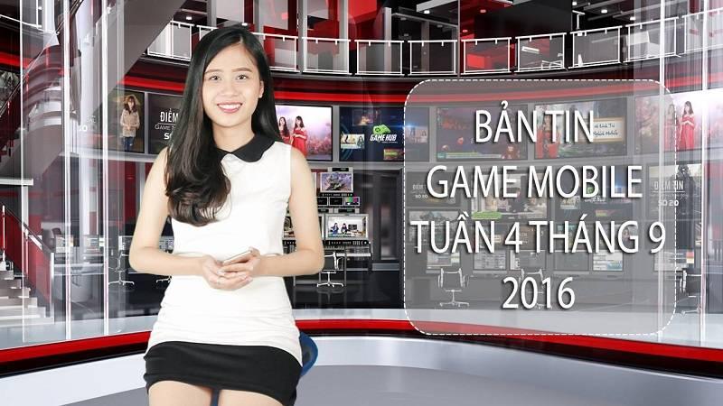 Bản tin Game mobile tuần 4 tháng 9/2016