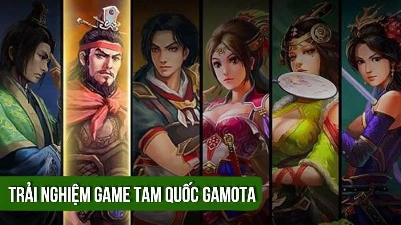 Trải nghiệm game Tam Quốc Gamota - GAMOTA