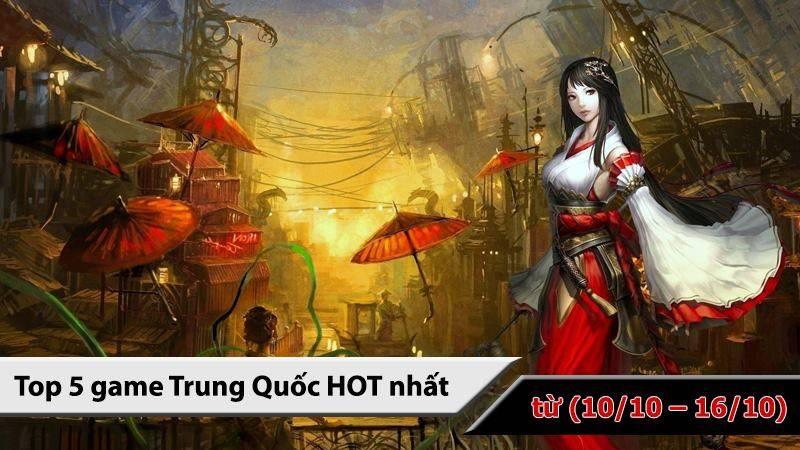 Top 5 game Trung Quốc HOT nhất ( từ 10/10 -...