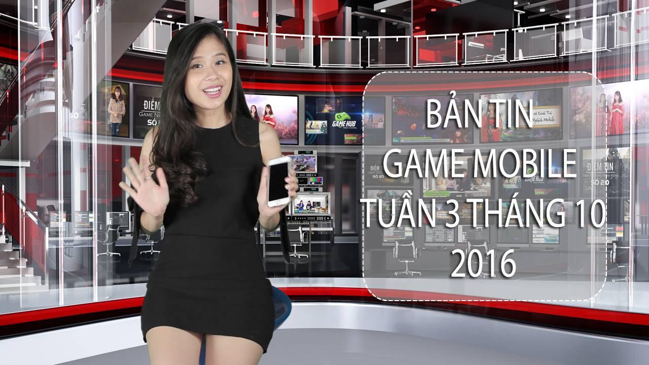 Bản tin Game mobile tuần 3 tháng 10/2016