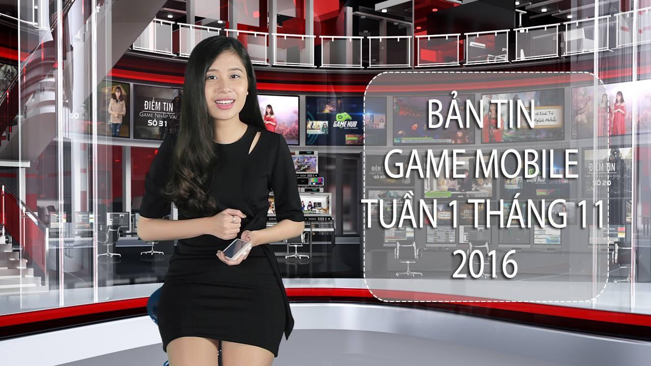 Bản tin Game mobile tuần 1 tháng 11/2016