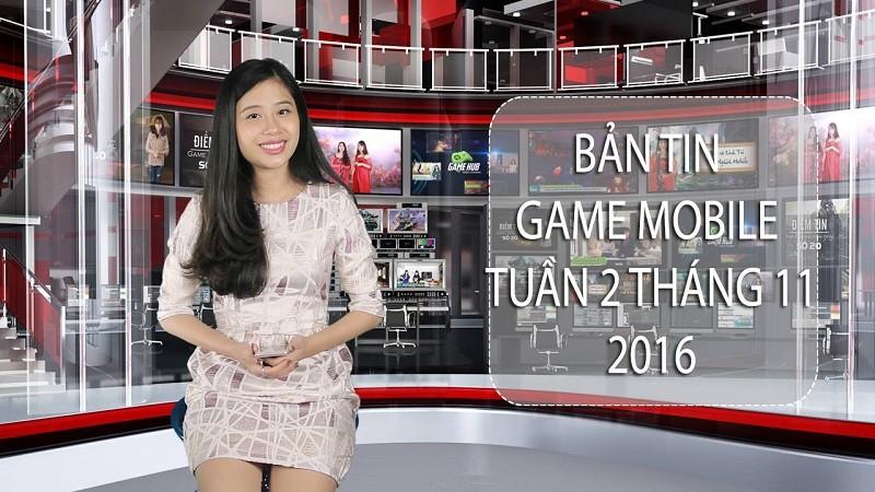 Bản tin Game mobile tuần 2 tháng 11/2016