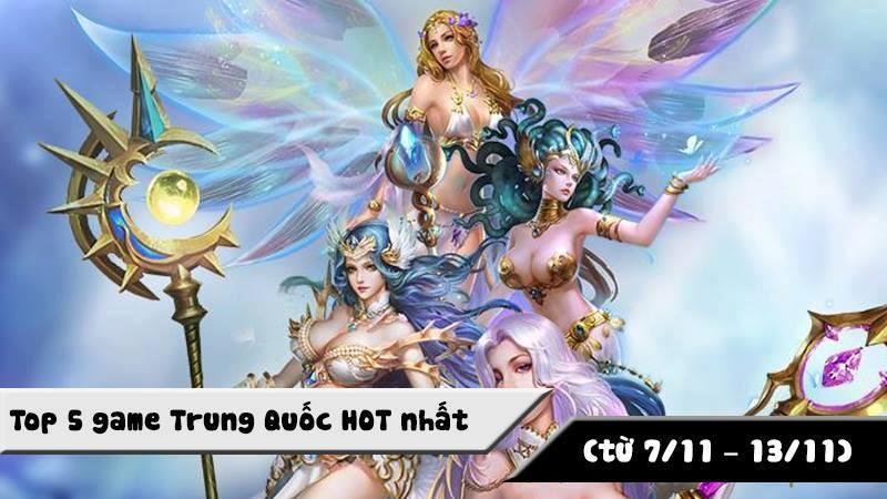 Top 5 game Trung Quốc HOT nhất ( từ 7/11 -...