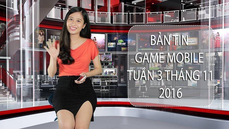 Bản tin Game mobile tuần 3 tháng 11/2016