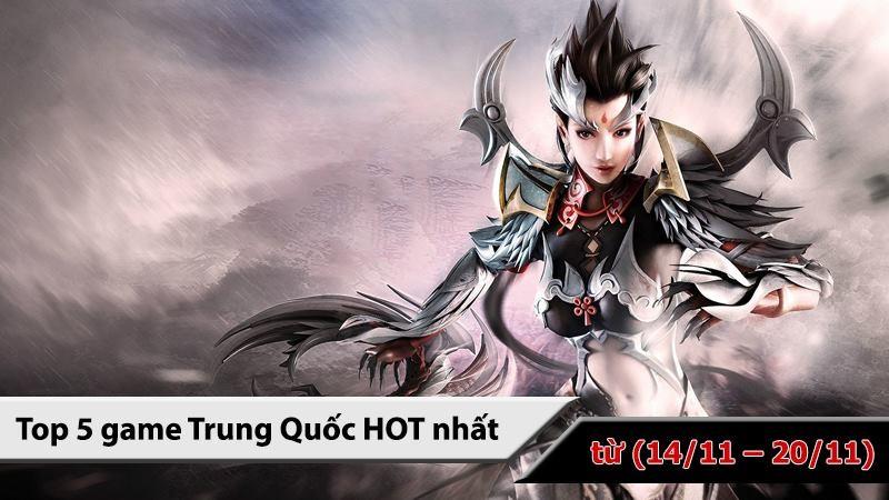 Top 5 game Trung Quốc HOT nhất ( từ 14/11 -...