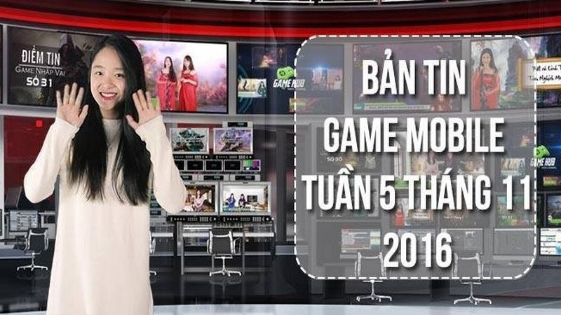 Bản tin Game mobile tuần 5 tháng 11/2016