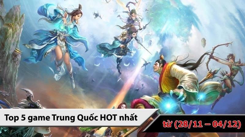 Top 5 game Trung Quốc HOT nhất ( từ 28/11 -...