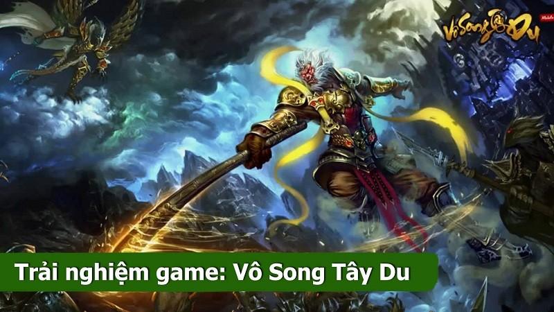 Trải nghiệm game Vô Song Tây Du