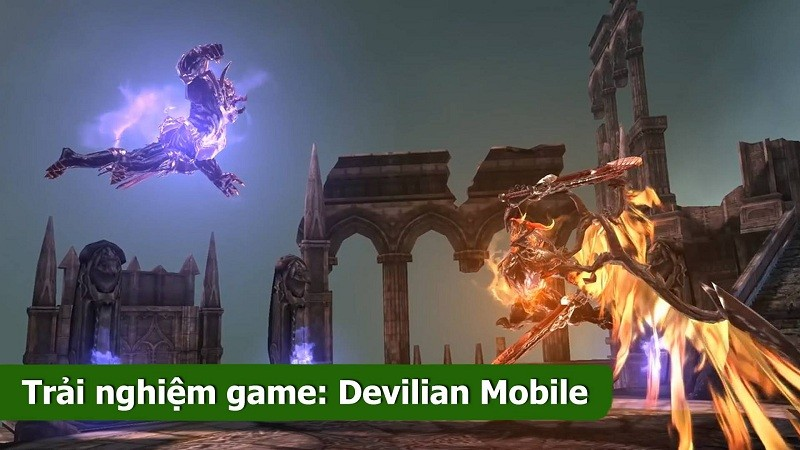 Trải nghiệm Devilian Mobile - Game đồ...