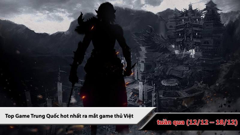 Top 5 game Trung Quốc HOT nhất (12/12 - 18/12)