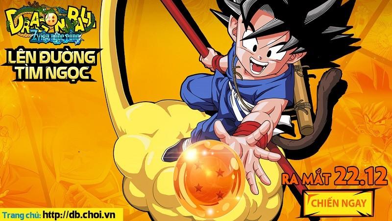 """Dragon Ball - Webgame """"Lên Đường Tìm Ngọc"""" ra mắt ngày 22/12"""