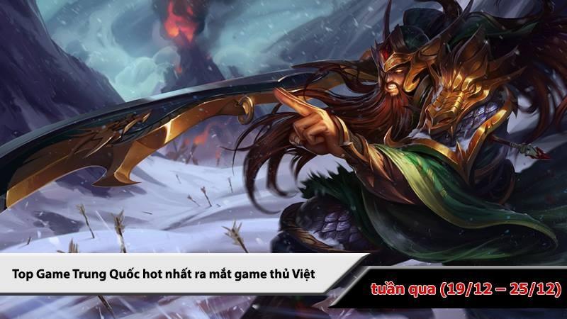 Top 5 game Trung Quốc HOT nhất (19/12 - 25/12)