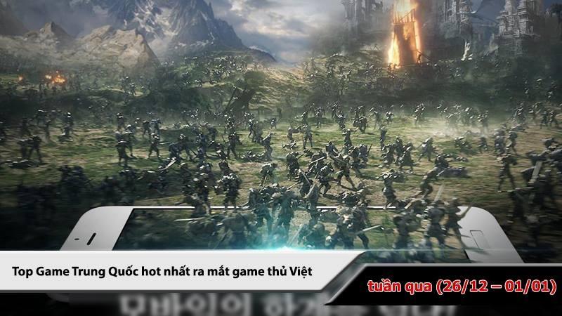 Top 5 game Trung Quốc HOT nhất (26/12 - 1/1/2017)
