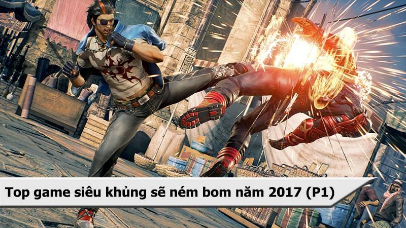 Top game siêu khủng sẽ ném bom 2017 (P1)