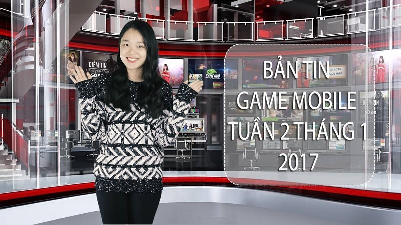 Bản tin Game Mobile tuần 2 T1/2017 - Choáng...