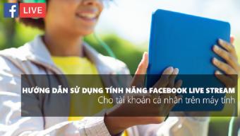 Facebook trên web vừa cập nhật tính năng Live Stream trên máy tính