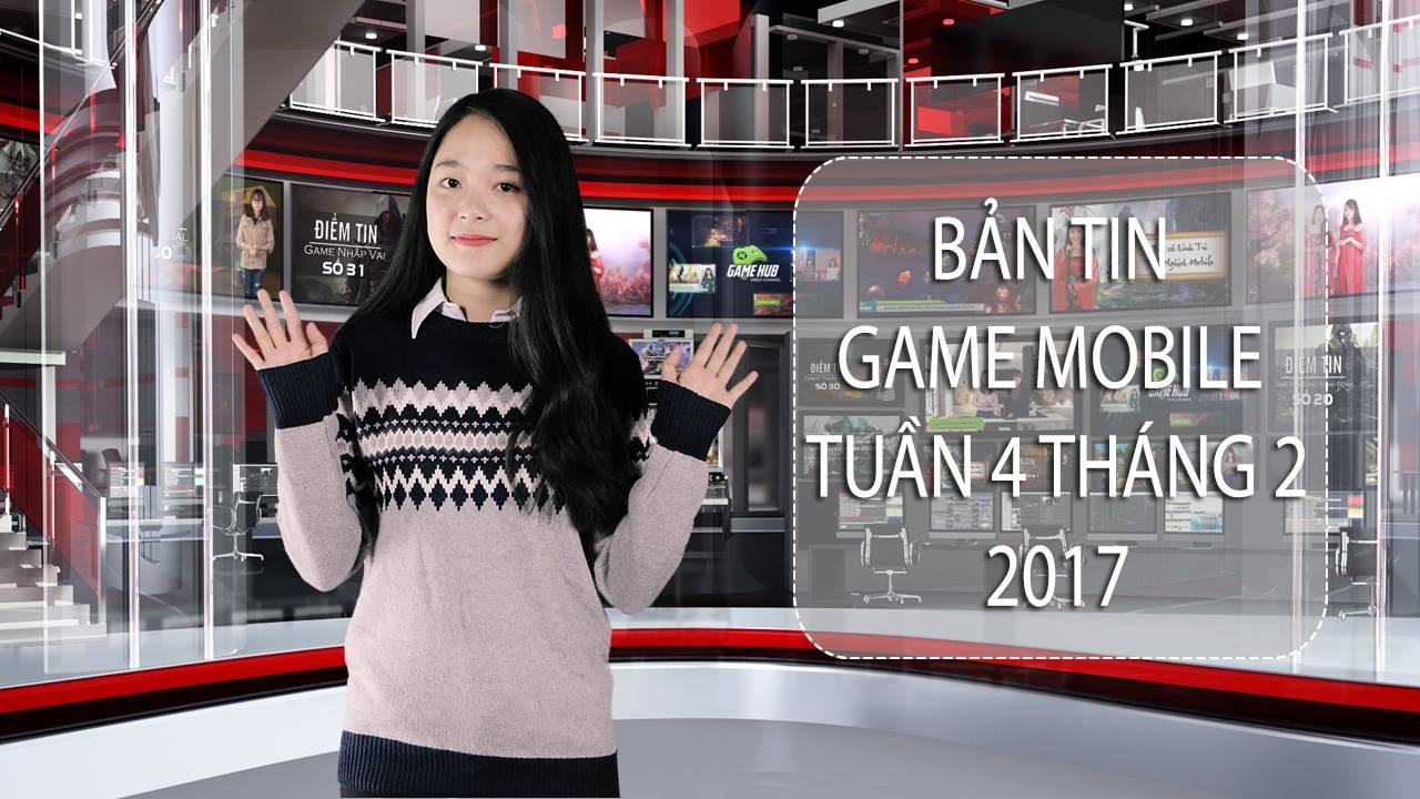 Bản tin Game Mobile tuần 4 tháng 2/2017