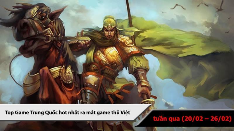 Top 5 game Trung Quốc HOT nhất (20/02 -...