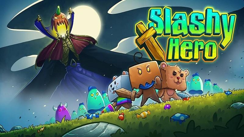Slashy Hero - Mới lạ, độc đáo và hấp dẫn!
