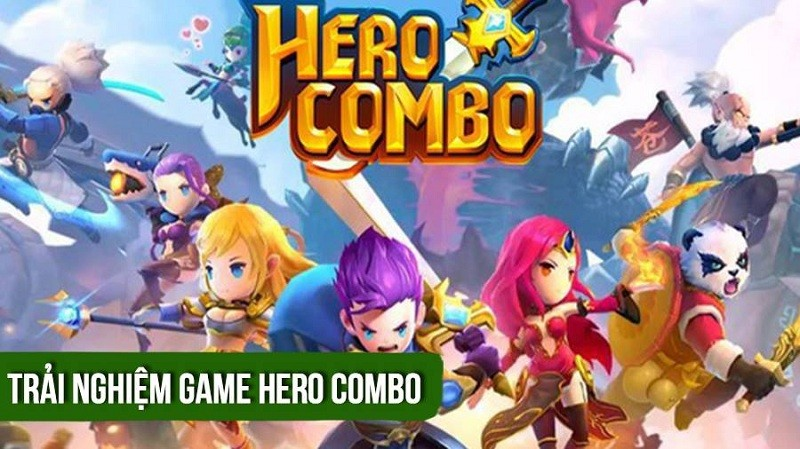 [REVIEW GAME] Hero Combo – Sự kết hợp...