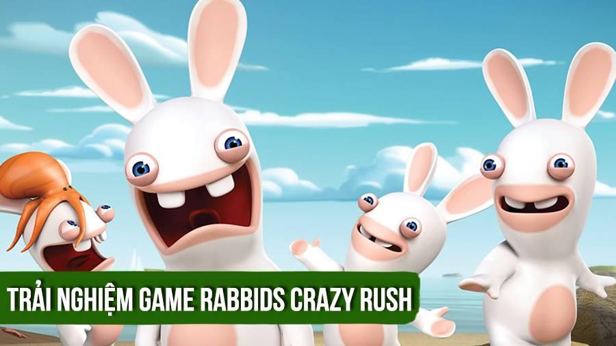[REVIEW GAME] Phát điên với thỏ mặt ngu trong Rabbids Crazy Rush