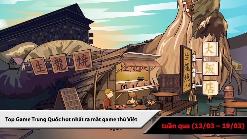 Top 5 game Trung Quốc HOT nhất (13/03 - 19/03/2017)