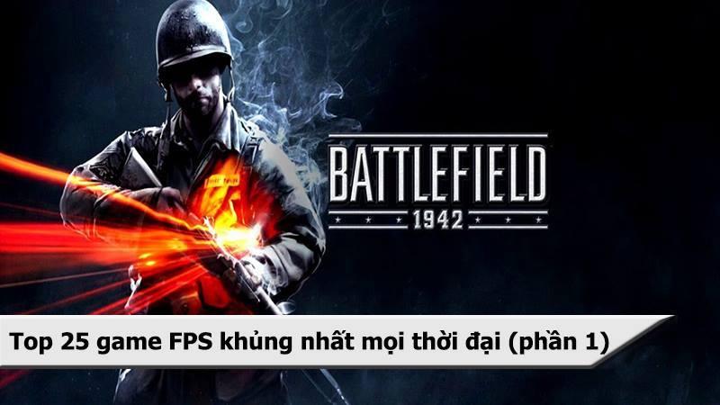 Top game FPS khủng nhất mọi thời đại (phần 1)