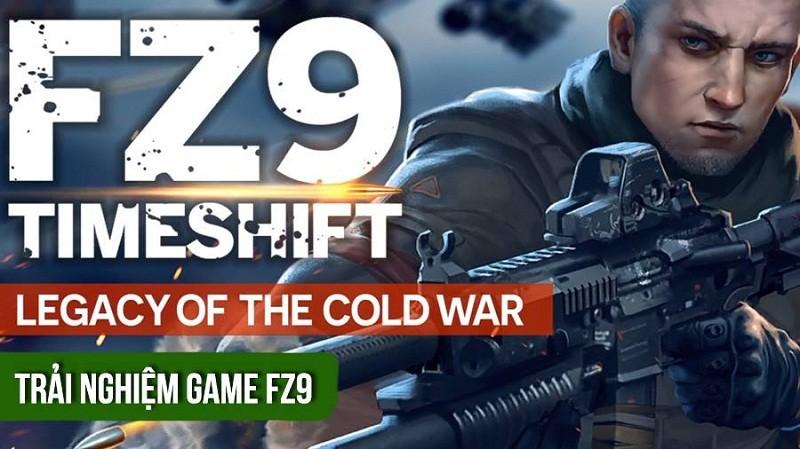 Trải nghiệm trước FZ9 - tựa FPS cực...
