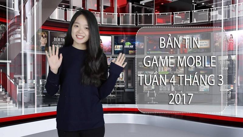 Bản tin Game Mobile tuần 4 tháng 3/2017
