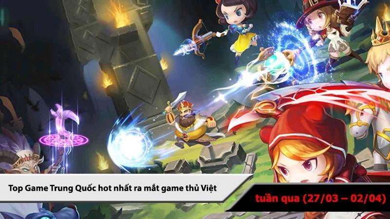 Top 5 game Trung Quốc HOT nhất (27/03 -...