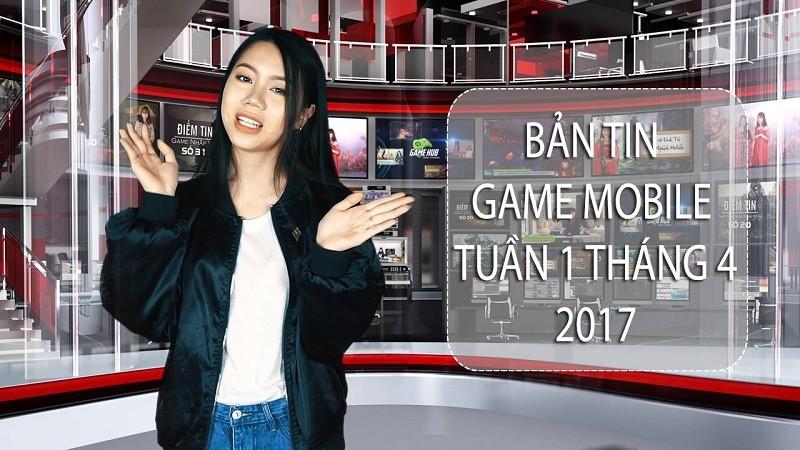 Bản tin Game Mobile tuần 1 tháng 4/2017